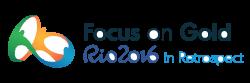 Focus on Gold - RIO 2016 in Retrospect